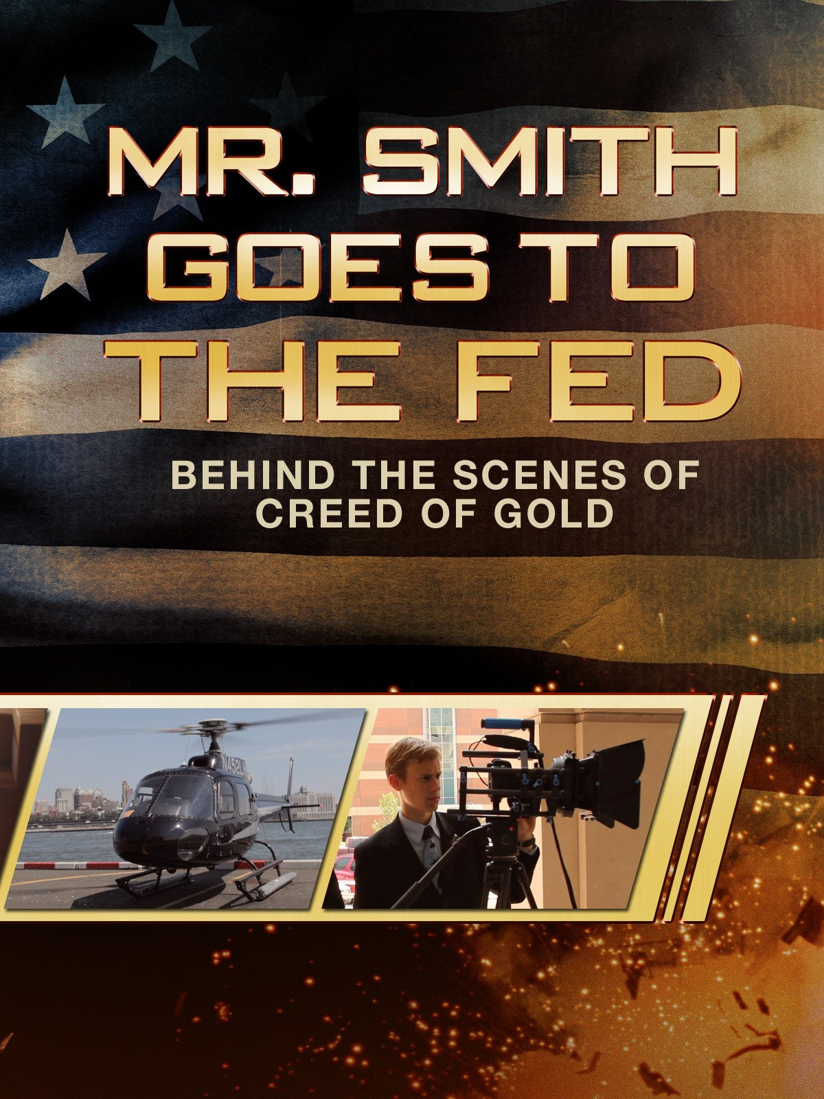 Mr. Smith Goes to the Fed: Behind the Scenes of Creed of Gold on Amazon Prime Instant Video UK