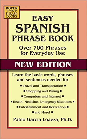 Easy Spanish Phrase Book NEW EDITION (Dover Language Guides Spanish) written by Pablo Garcia Loaeza