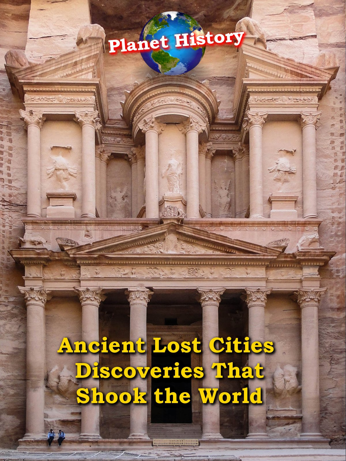 Ancient Lost Cities - Discoveries That Shook the World