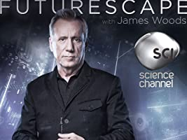 Futurescape with James Woods Season 1 [HD]
