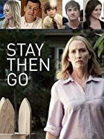 Stay Then Go