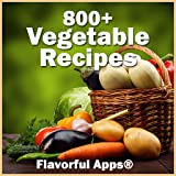 800+ Flavorful Vegetable Recipes
