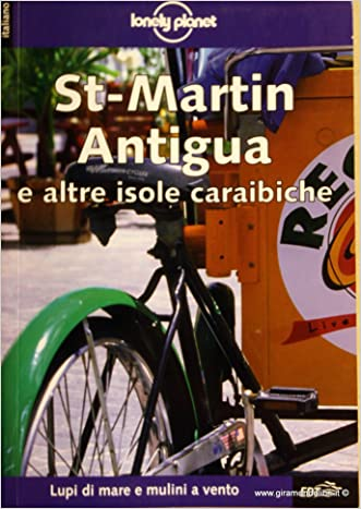Caraibi St Martin, Antigua (Lonely Planet Travel Guides) (Italian Edition)