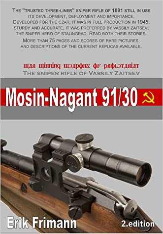 Mosin-Nagant M1891/30: The Sniper Rifle of Vassily Zaitsev.  2nd Edition. (WWII - the airsoft perspective)