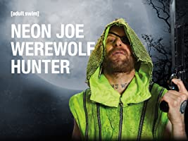 Neon Joe Werewolf Hunter Season 1