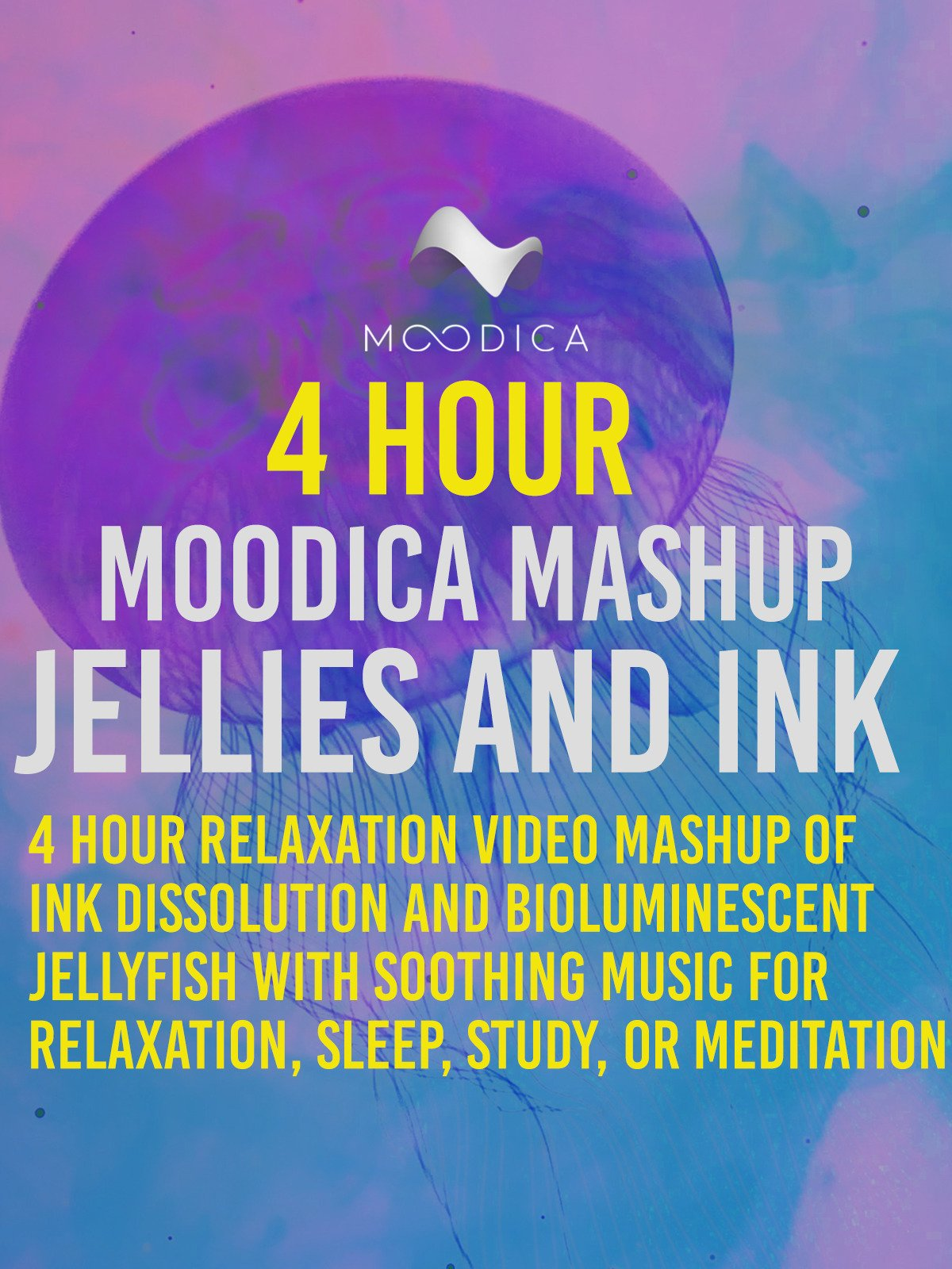4 Hour Moodica Mashup: Jellies and Ink: 4 Hour Relaxation Video Mashup of Ink Dissolution and Bioluminescent Jellyfish with Soothing Music for Relaxation, Sleep, Study, or Meditation