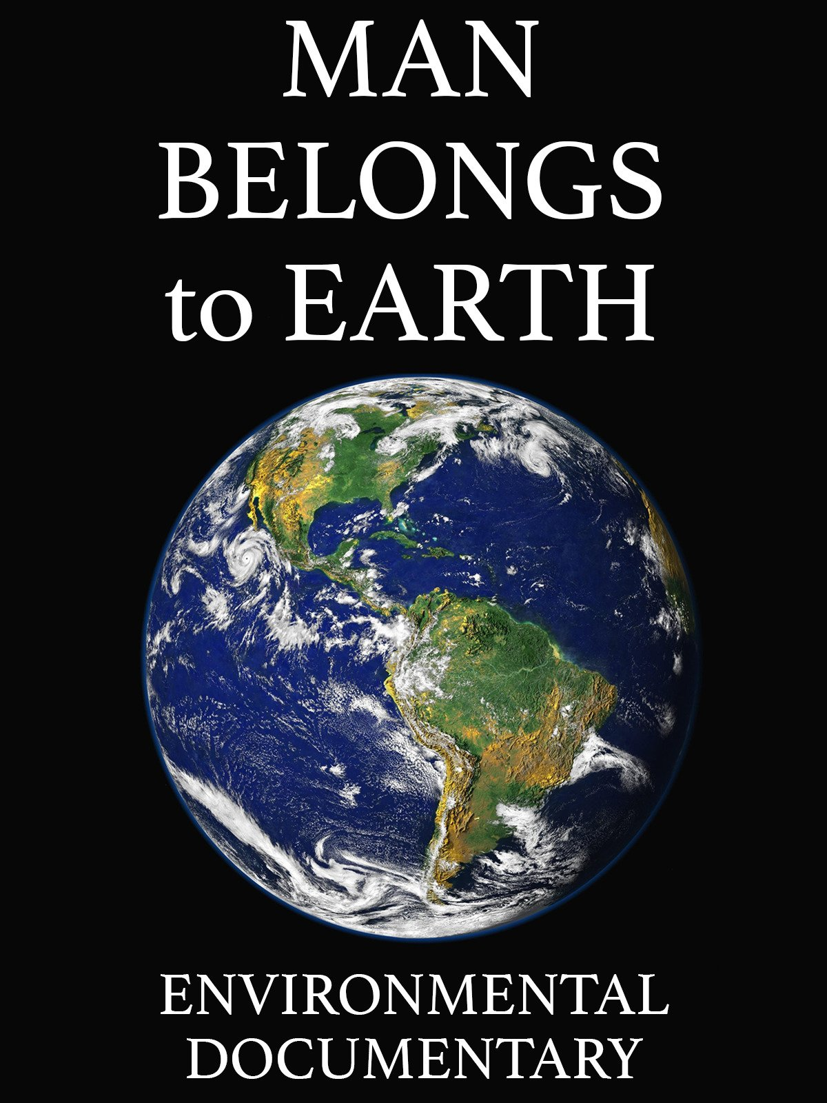Man Belongs to Earth: Environmental Documentary