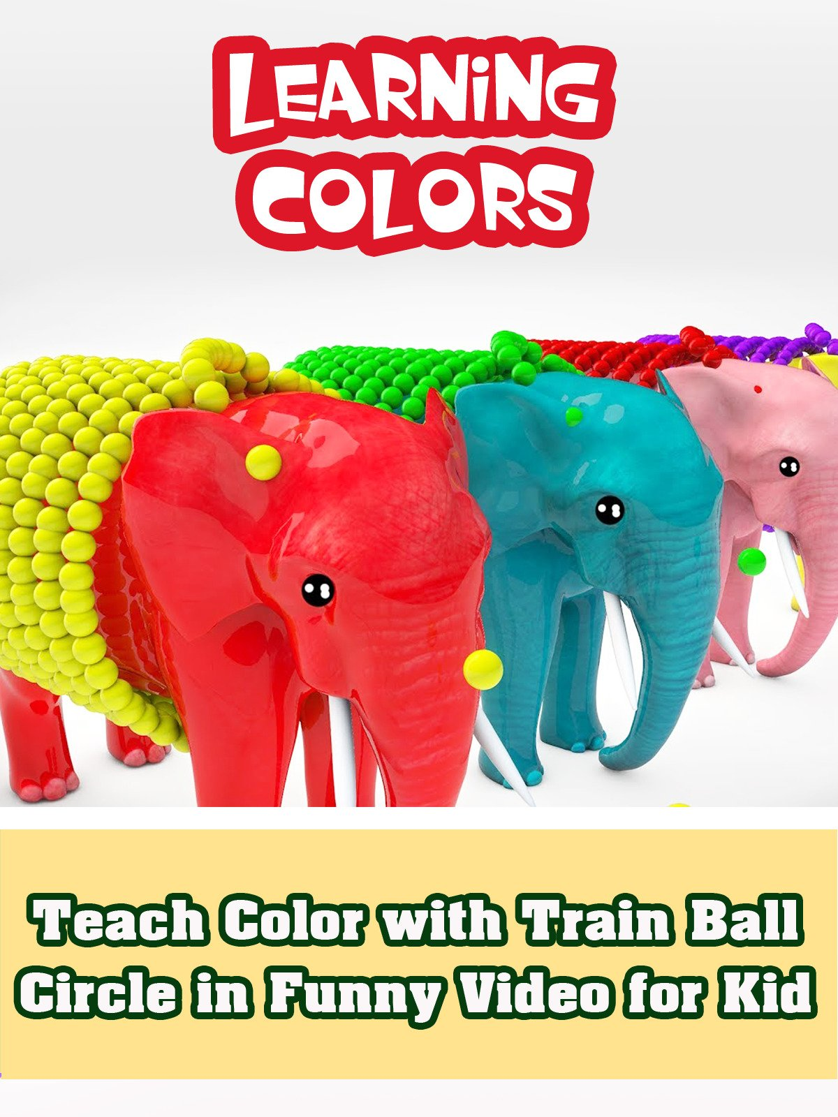 Teach Color with Train Ball Circle in Funny Video for Kid