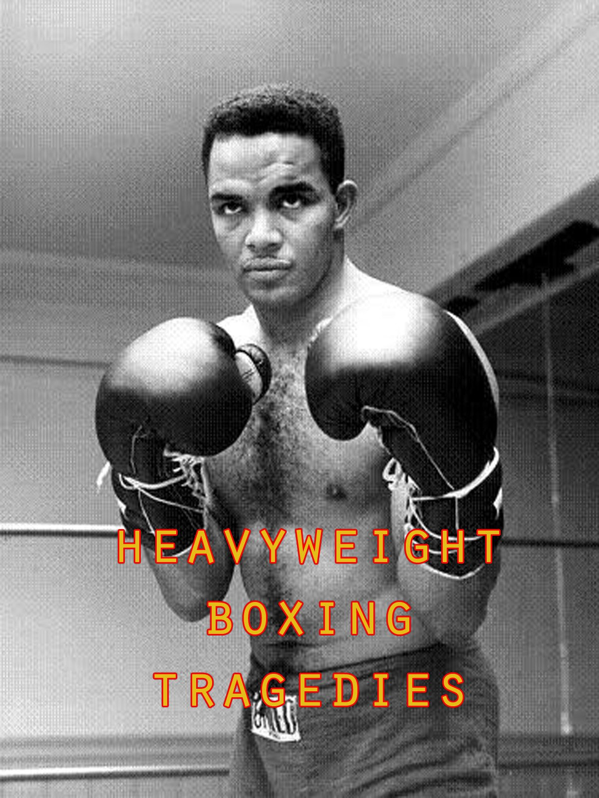 Heavyweight Boxing Tragedies on Amazon Prime Video UK