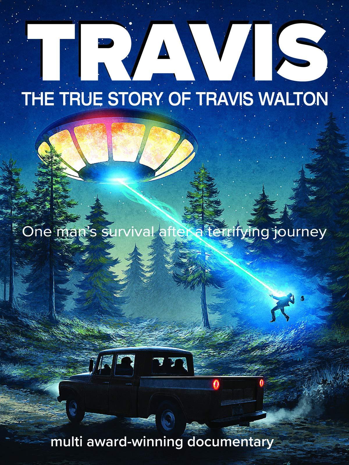 Travis - The True Story Of Travis Walton on Amazon Prime Video UK
