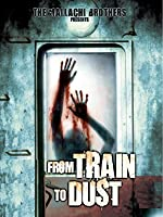 From Train to Dust