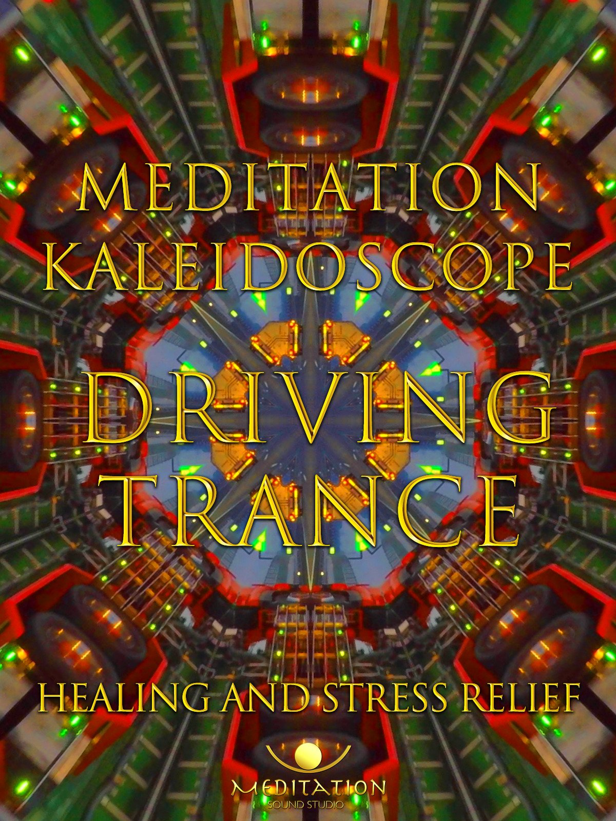 healing and stress relief meditation sound studio kaleidoscope driving trance