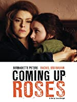 Coming Up Roses [HD]