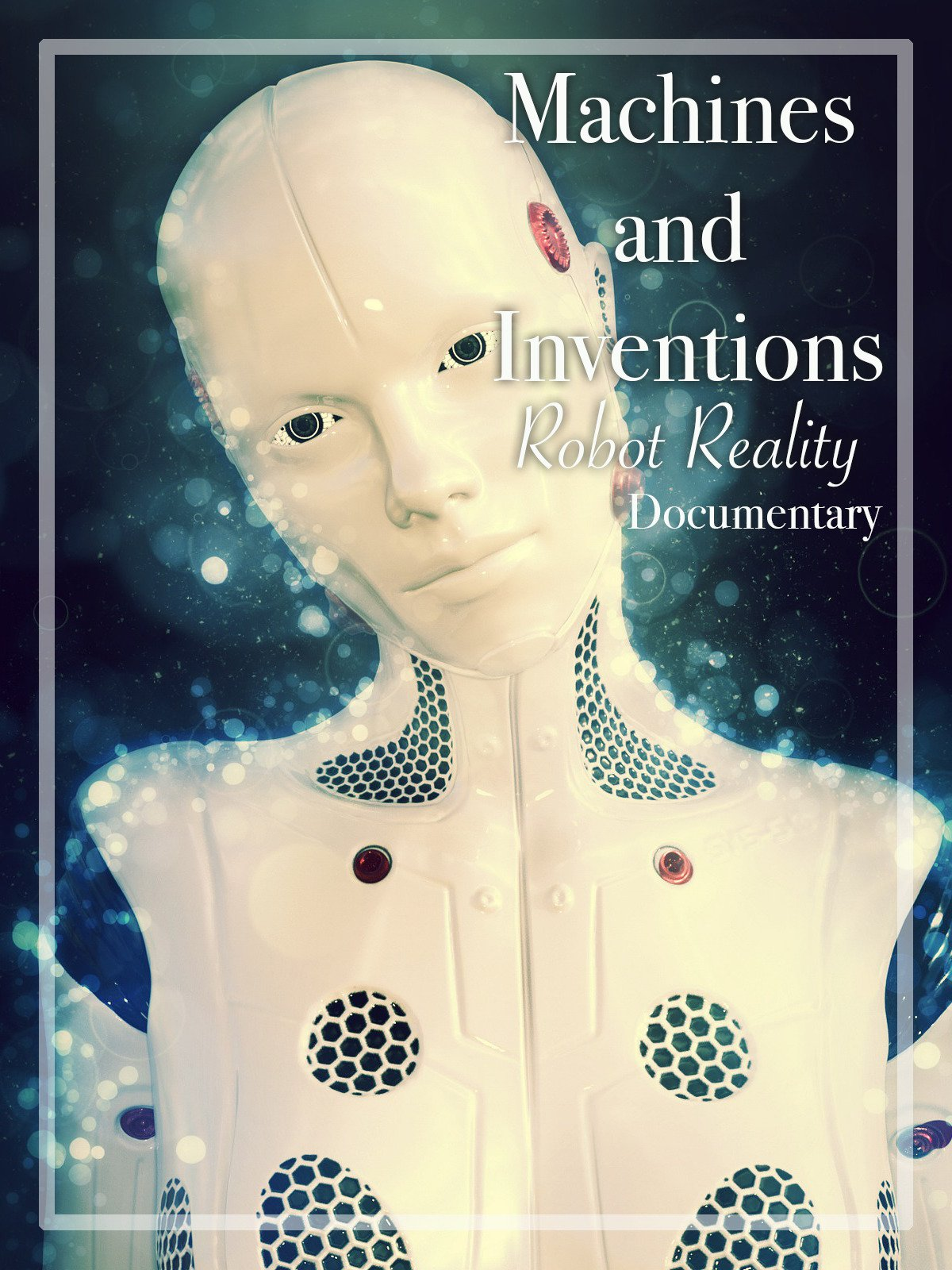 Machines and Inventions Robot Reality Documentary