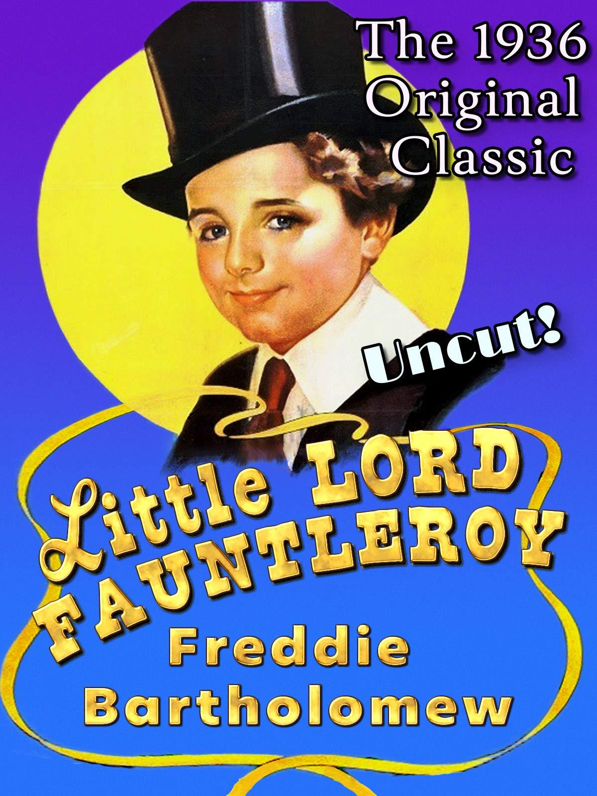 Little Lord Fauntleroy - Freddie Bartholomew, The 1936 Original Classic, Uncut!