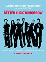 better luck tomorrow Find trailers, reviews, synopsis, awards and cast information for better luck tomorrow (2002) - justin lin on allmovie - a group of unlikely high school students take up&hellip.