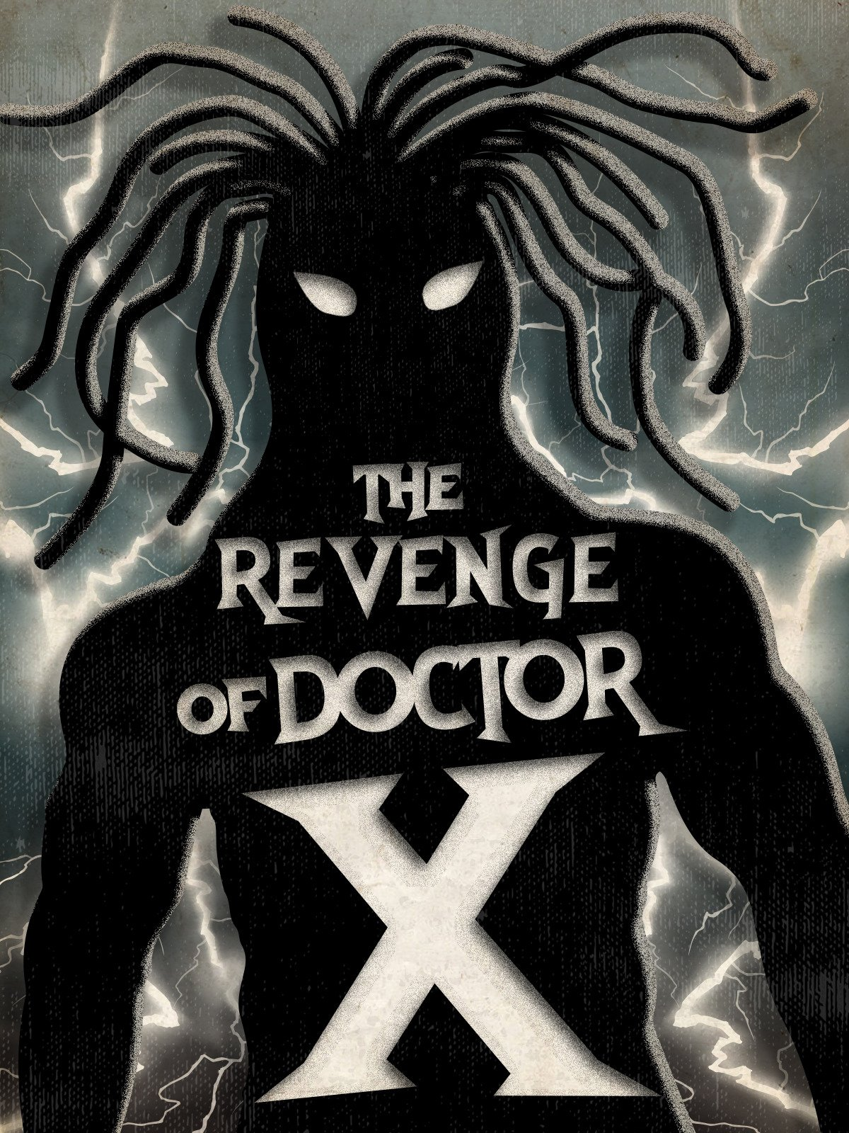 The Revenge of Dr X