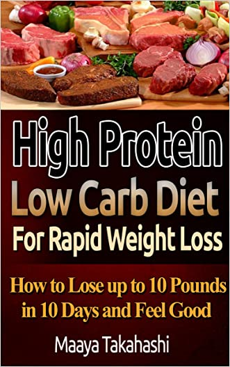 High Protein Low Carb Recipes For Rapid Weight Loss. How To Lose 10 pounds in 10 days: (Low Carb diet, Low Carb diet free books, Low Carb diet books, Low ... carbohydrate living, low carb high fat,)