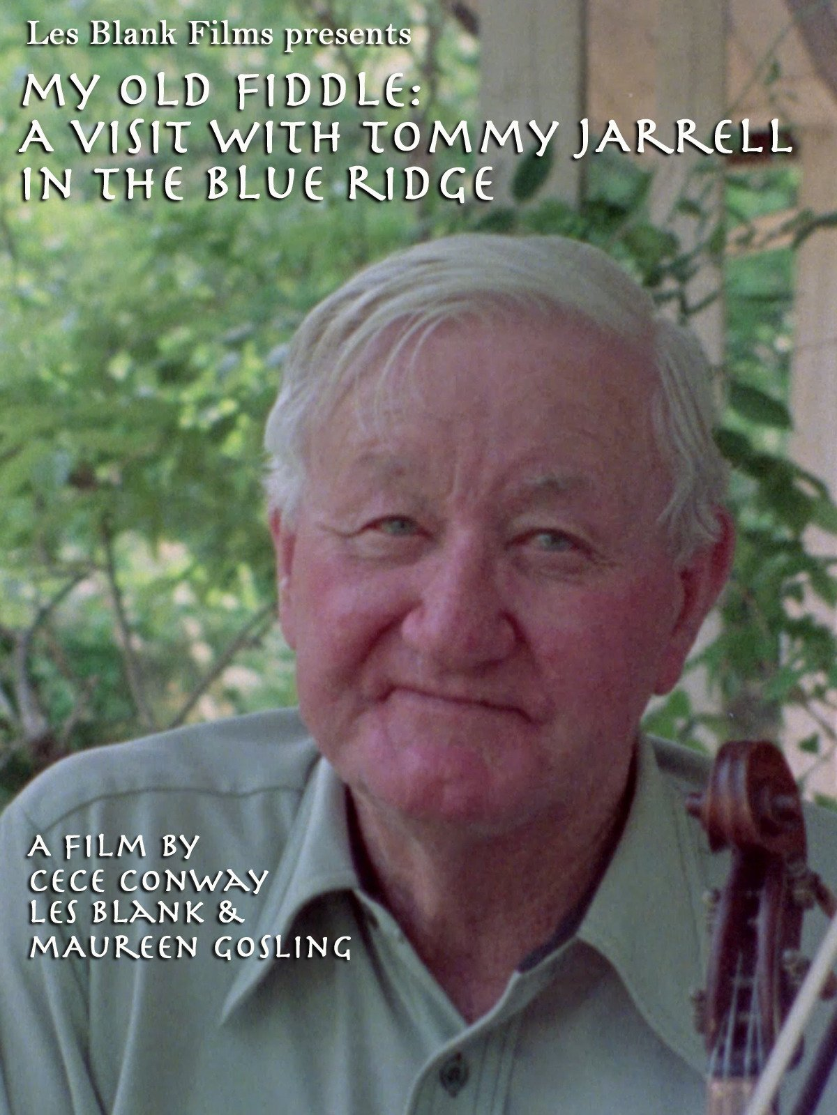 My Old Fiddle: A Visit with Tommy Jarrell in the Blue Ridge