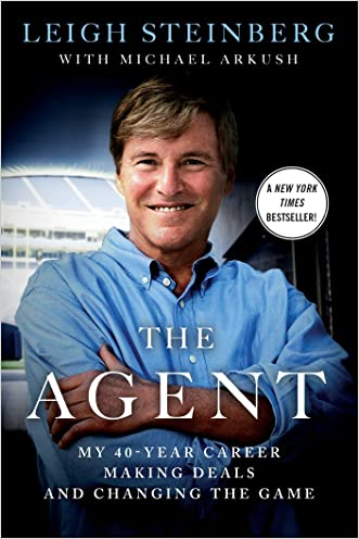 The Agent: My 40-Year Career Making Deals and Changing the Game written by Leigh Steinberg