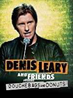 Dennis Leary & Friends Presents: Douchebags & Donuts