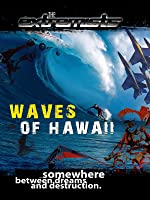 Extremists Waves of Hawaii