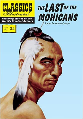The Last of the Mohicans (Classics Illustrated) written by James Fenimore Cooper