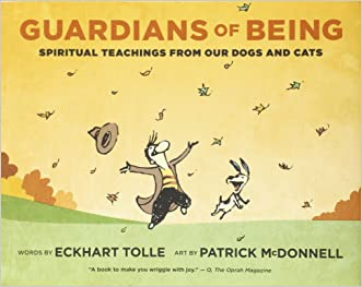 Guardians of Being: Spiritual Teachings from Our Dogs and Cats written by Eckhart Tolle