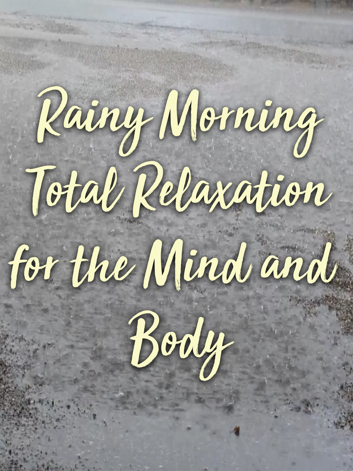 Rainy Morning Total Relaxation for the Mind and Body