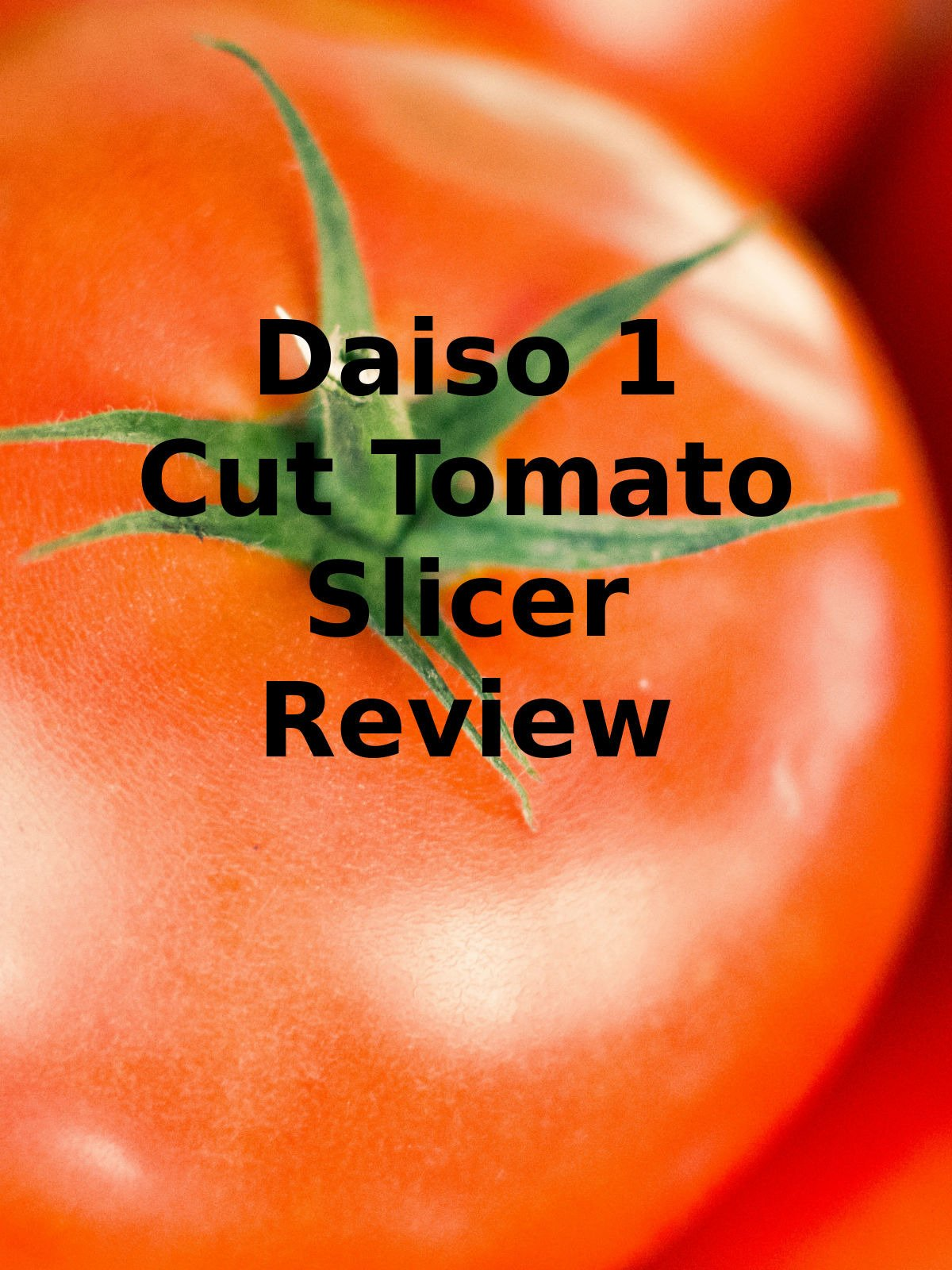 Review: Daiso 1 Cut Tomato Slicer Review