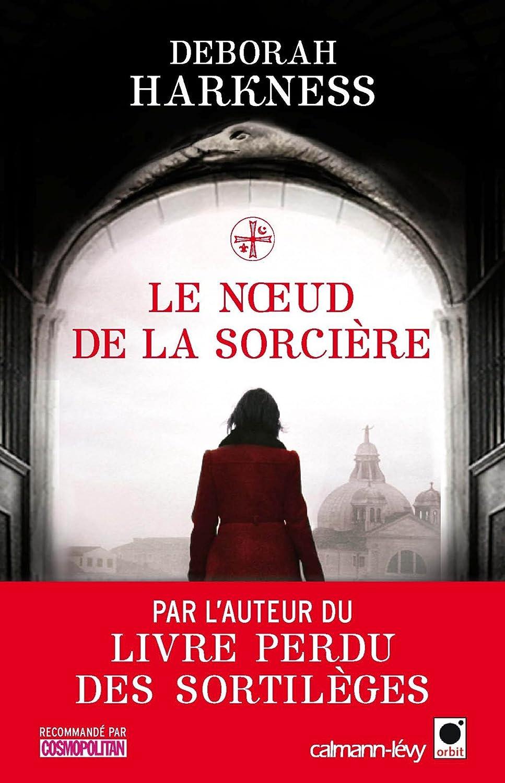 Le livre perdu des sortilèges, Tome 3 : Le nœud de la sorcière 81XkM7MqbVL._SL1500_