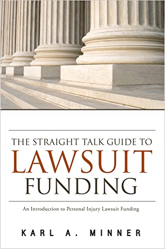 The Straight Talk Guide to Lawsuit Funding: An Introduction to Personal Injury Lawsuit Funding