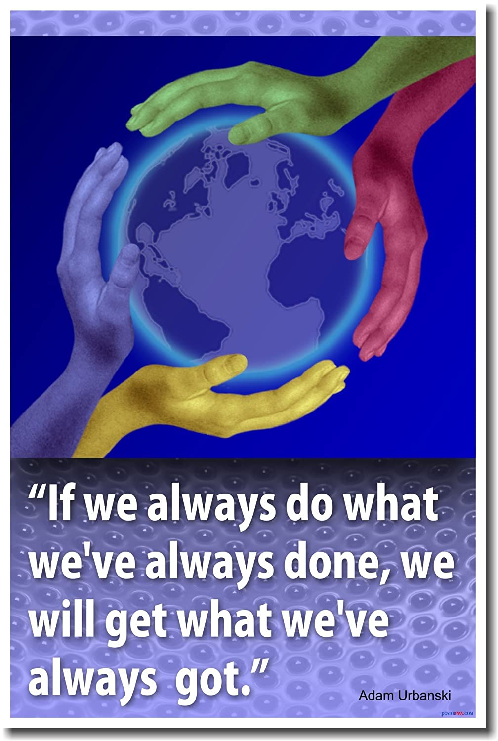 If We Always Do What We Have Always Done Then We Will Always Get What We've Always Got