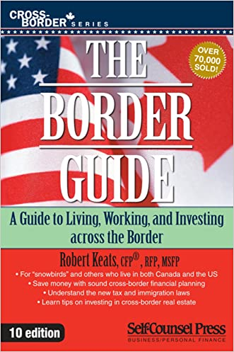 The Border Guide: A guide to living, working, and investing across the border. (Cross-Border Series) written by Robert Keats