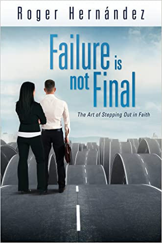 Failure is not Final written by Roger Hernandez