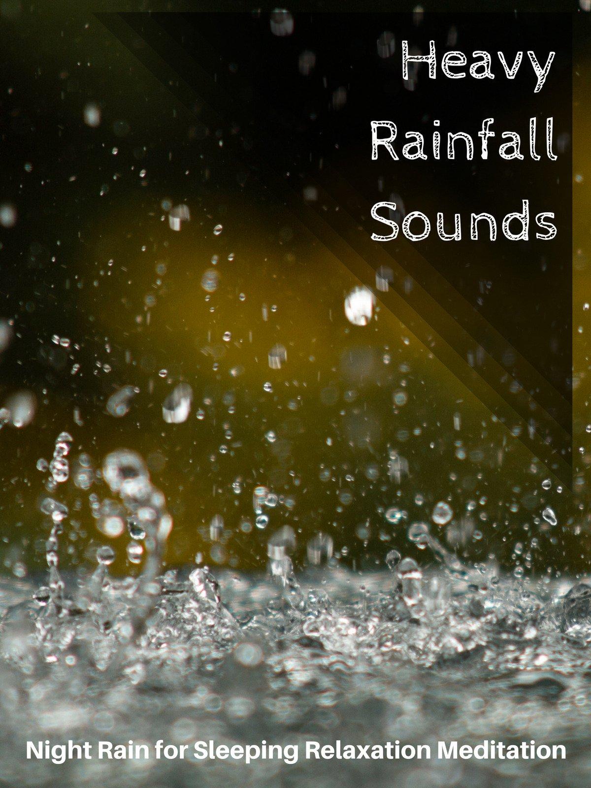 Heavy Rainfall Sounds