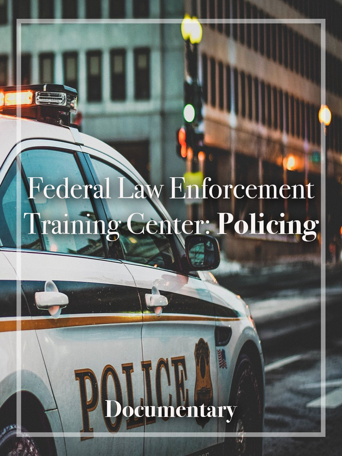 Federal Law Enforcement Training Center: Policing Documentary