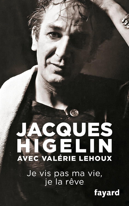 Je ne vis pas ma vie, je la rêve. - Jacques Higelin avec Valérie Lehoux
