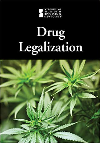 Drug Legalization (Introducing Issues With Opposing Viewpoints)