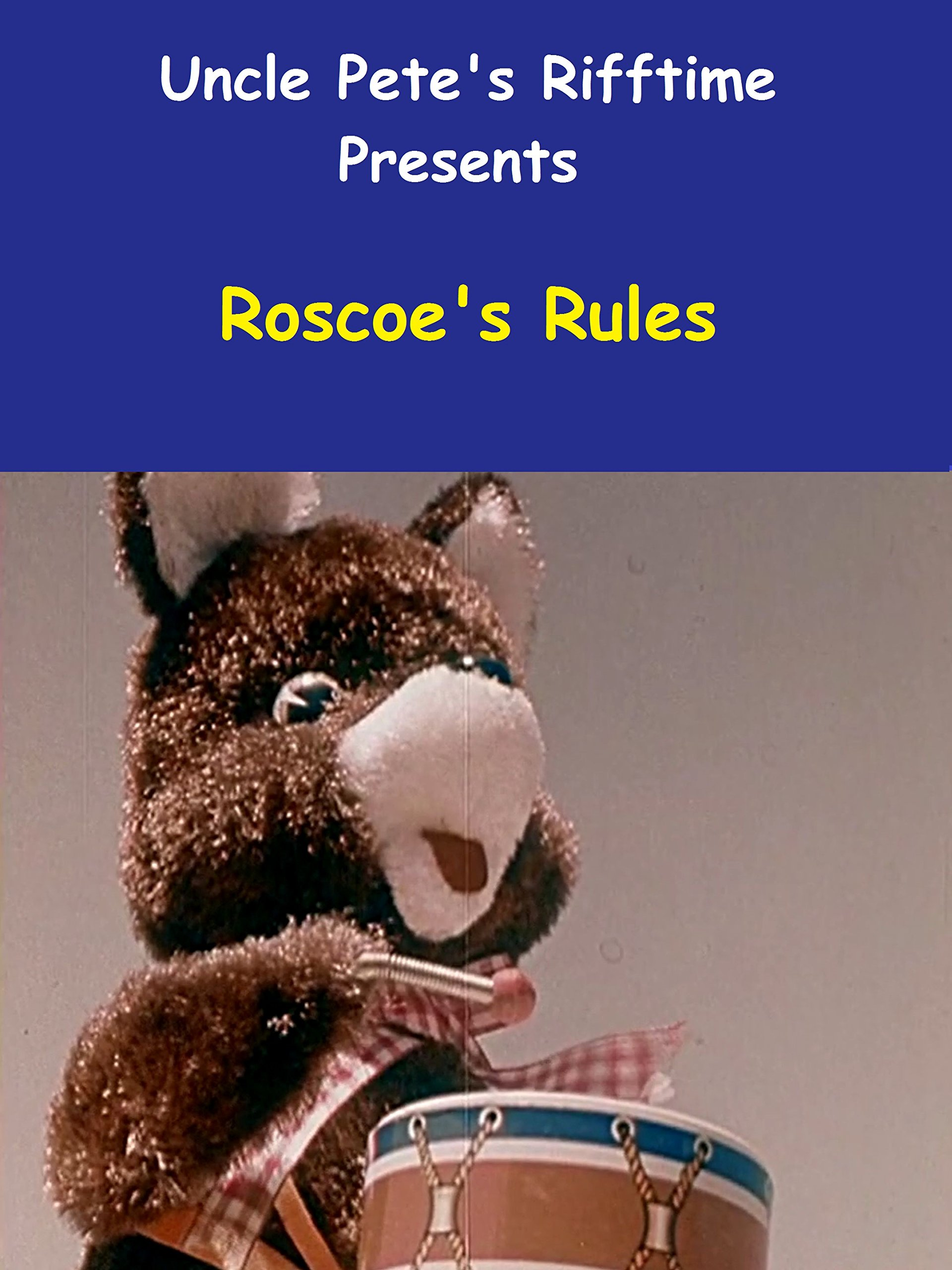 Uncle Pete's Rifftime Presents Roscoe's Rules