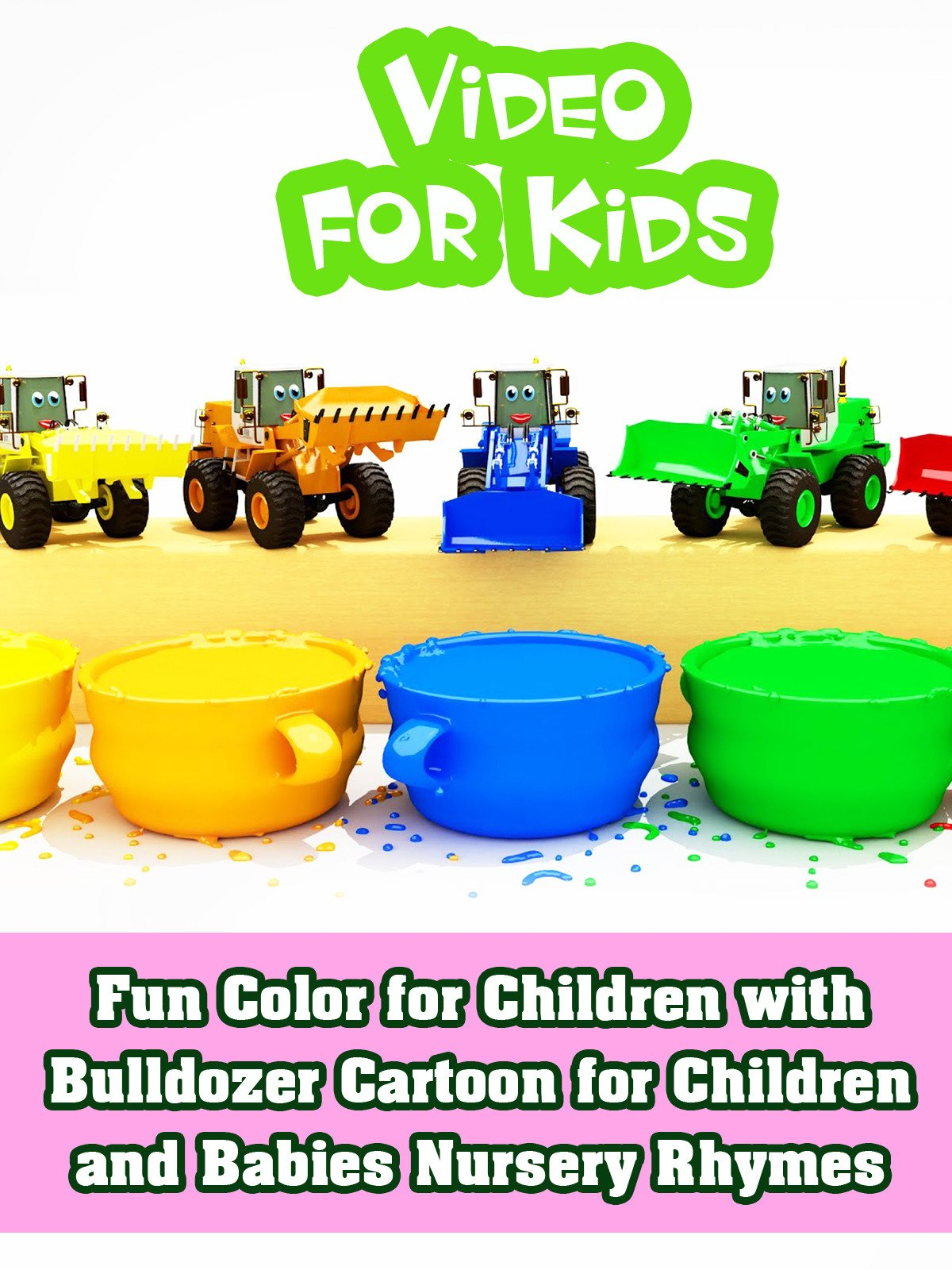 Fun Color for Children with Bulldozer Cartoon for Children and Babies Nursery Rhymes on Amazon Prime Instant Video UK