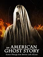 An American Ghost Story [HD]