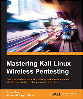 Mastering Kali Linux Wireless Pentesting written by Jilumudi Raghu Ram