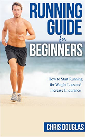 RUNNING: RUNNING GUIDE FOR BEGINNERS: How to Start Running for Weight Loss and Increase Endurance (Healthy Living, Stress Reliever, Running Gear, Prevent Injuries)