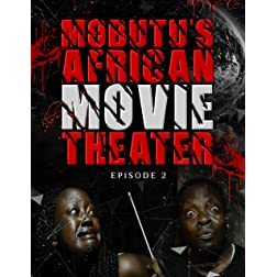 Mobutu's African Movie Theater: Episode 2