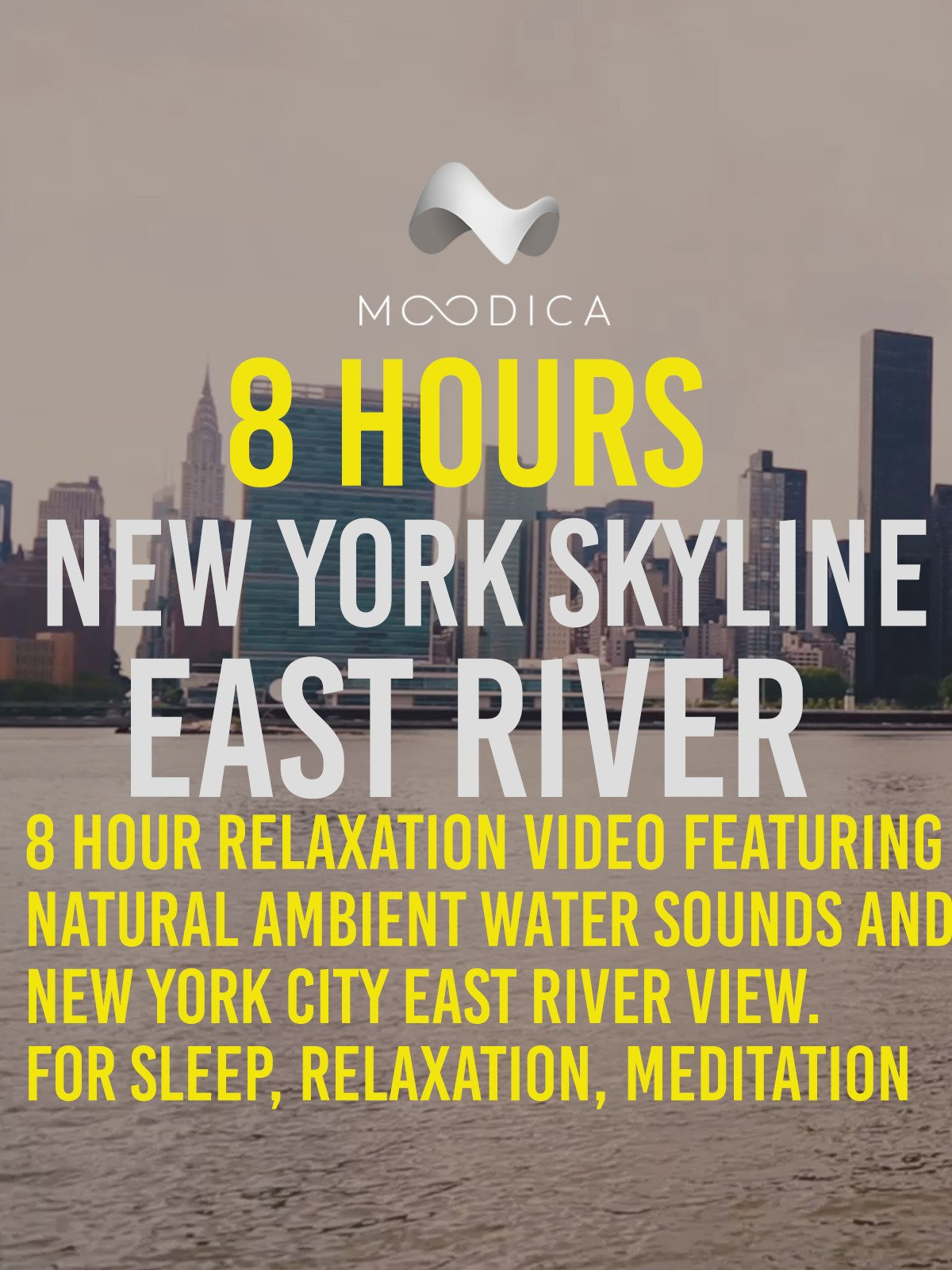 8 Hours: New York Skyline: East River: 8 Hour Relaxation Video Featuring Natural Ambient Water Sounds and New York City East River View. For Sleep, Relaxation, Meditation