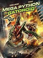 Mega Python vs. Gatoroid [HD]