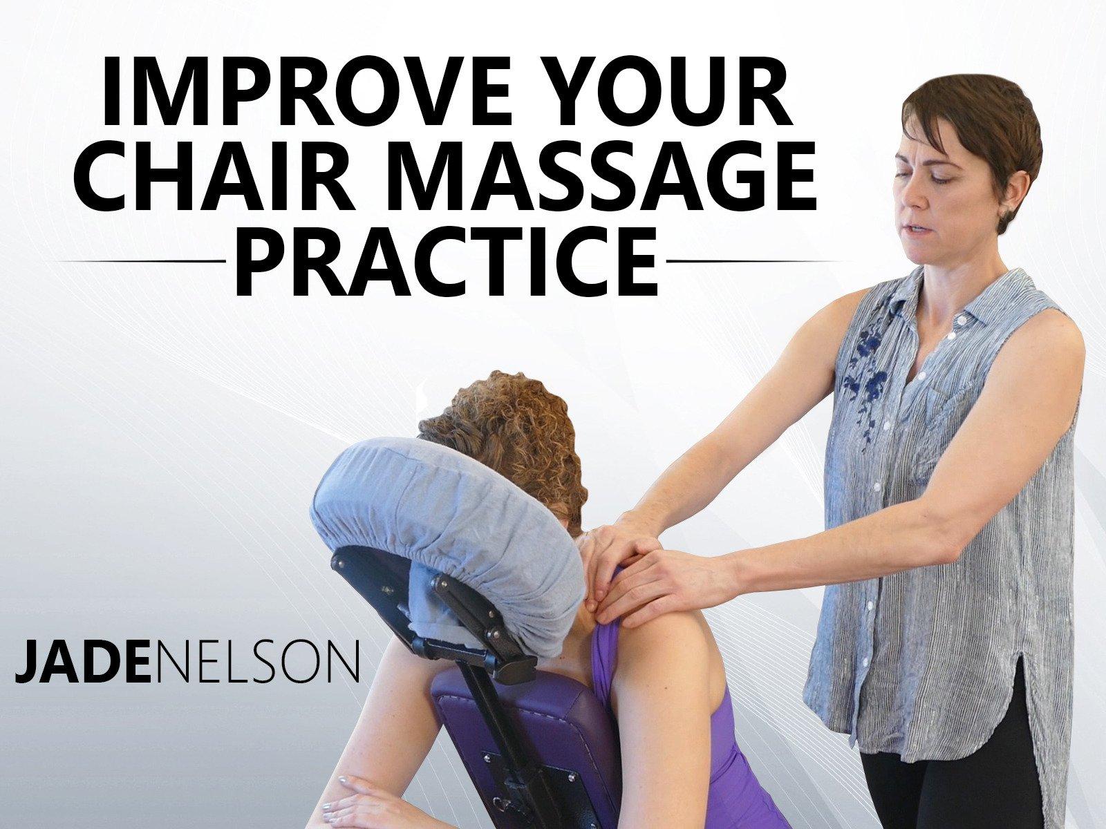 Improve Your Chair Massage Practice - Jade Nelson - Season 1