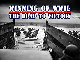 The Winning of World War II: Road To Victory