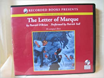 The Letter of Marque by Patrick O'Brian Unabridged CD Audiobook (The Aubrey/ Maturin Series, Book 12)